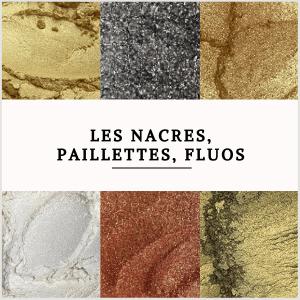 Les NACRES, PAILLETTES, FLUOS