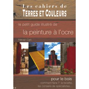 Cahiers terres et couleurs – La peinture à l'ocre