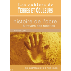 Cahiers terres et couleurs – L'histoire de l'ocre