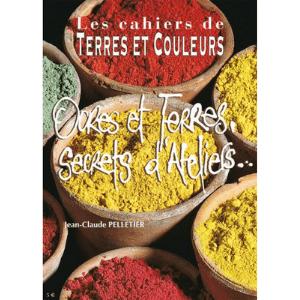 Cahier terres et couleurs – Ocres et terres, secrets d'ateliers