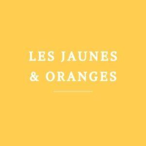 Les jaunes et oranges